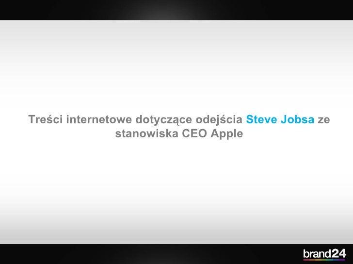 Treści internetowe dotyczące odejścia  Steve Jobsa  ze stanowiska CEO Apple
