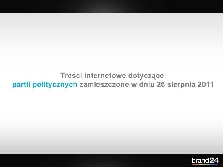 Treści internetowe dotyczące  partii politycznych  zamieszczone w dniu 26 sierpnia 2011