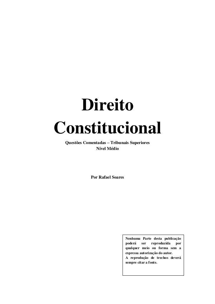 Direito Constitucional<br />Questões Comentadas – Tribunais Superiores<br />Nível Médio<br />Por Rafael Soares<br />Nenhum...