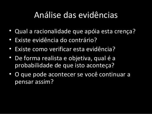 Técnica de confronto • É a busca de forma de pensar antagônicas as crenças irracionais, que serão investigadas no repertór...