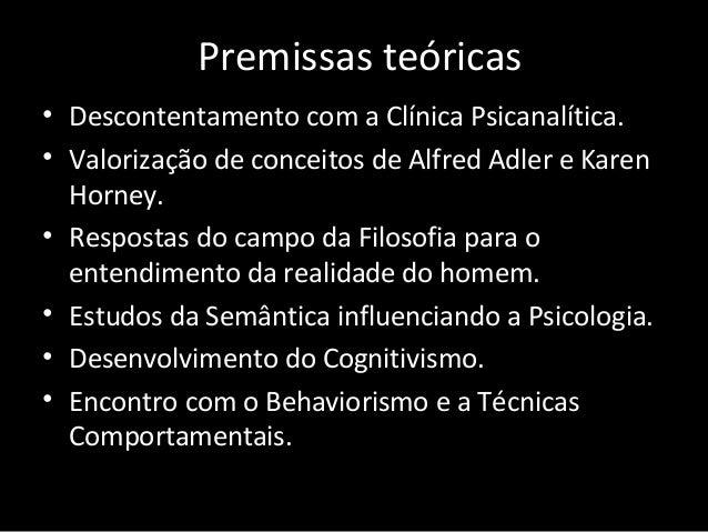 Premissas teóricas • Descontentamento com a Clínica Psicanalítica. • Valorização de conceitos de Alfred Adler e Karen Horn...