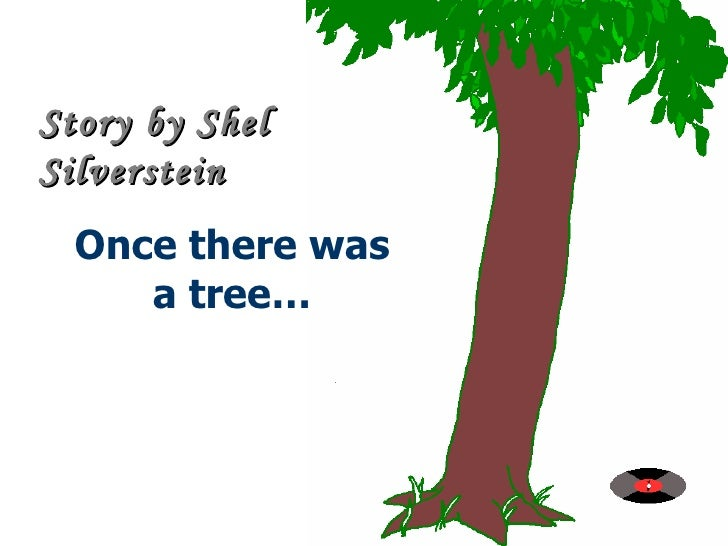 Once there was a tree… Story by Shel Silverstein