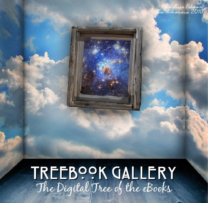 This eBook is part of the TREeBOOK Gallery Collection.   It was created in 2009 to promote the digital tree of the eBooks....