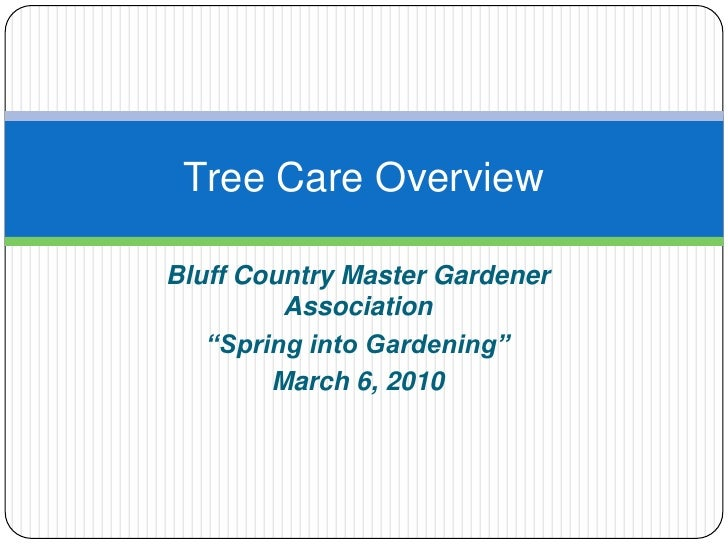 """Bluff Country Master Gardener Association<br />""""Spring into Gardening"""" <br />March 6, 2010 <br />Tree Care Overview<br />"""