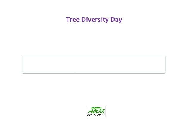 Tree Diversity Day          11 October 2012, 1030 – 1830 hrs, Rio Pavilion CBD COP 11   at...