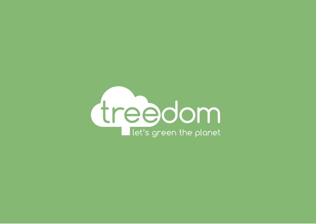 OVERVIEW Treedom engages individuals and companies in financing the planting of new trees. How? By having fun and engaging...