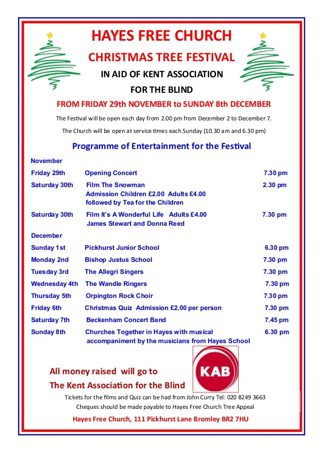 HAYES FREE CHURCH CHRISTMAS TREE FESTIVAL IN AID OF KENT ASSOCIATION FOR THE BLIND FROM FRIDAY 29th NOVEMBER to SUNDAY 8th...