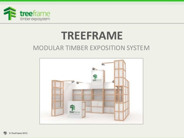 TREEFRAMEMODULAR TIMBER EXPOSITION SYSTEM