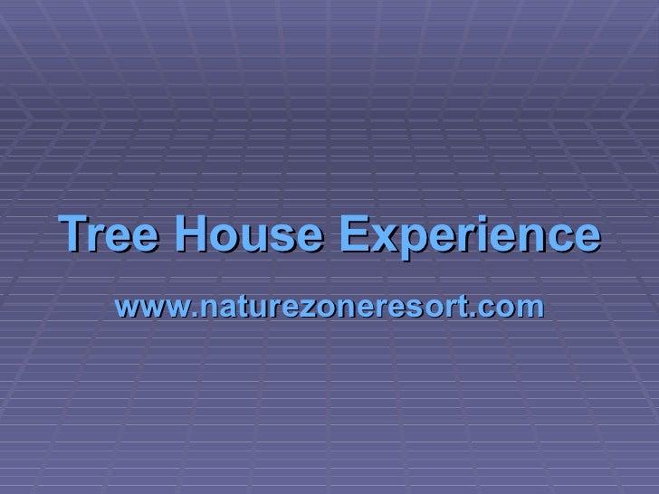 Tree House Experience www.naturezoneresort.com