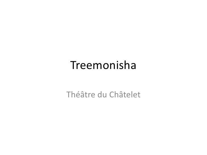 Treemonisha<br />Théâtre du Châtelet<br />