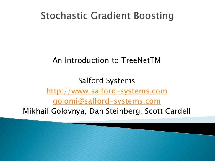 An Introduction to TreeNetTM              Salford Systems      http://www.salford-systems.com        golomi@salford-system...