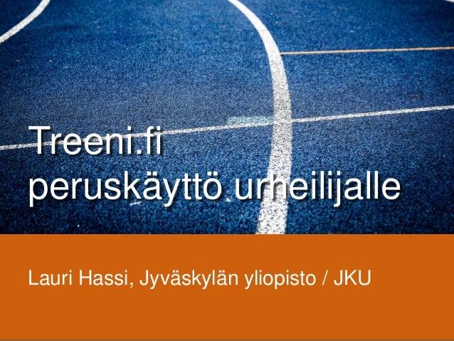 Treeni.fiperuskäyttö urheilijalleLauri Hassi, Jyväskylän yliopisto / JKU