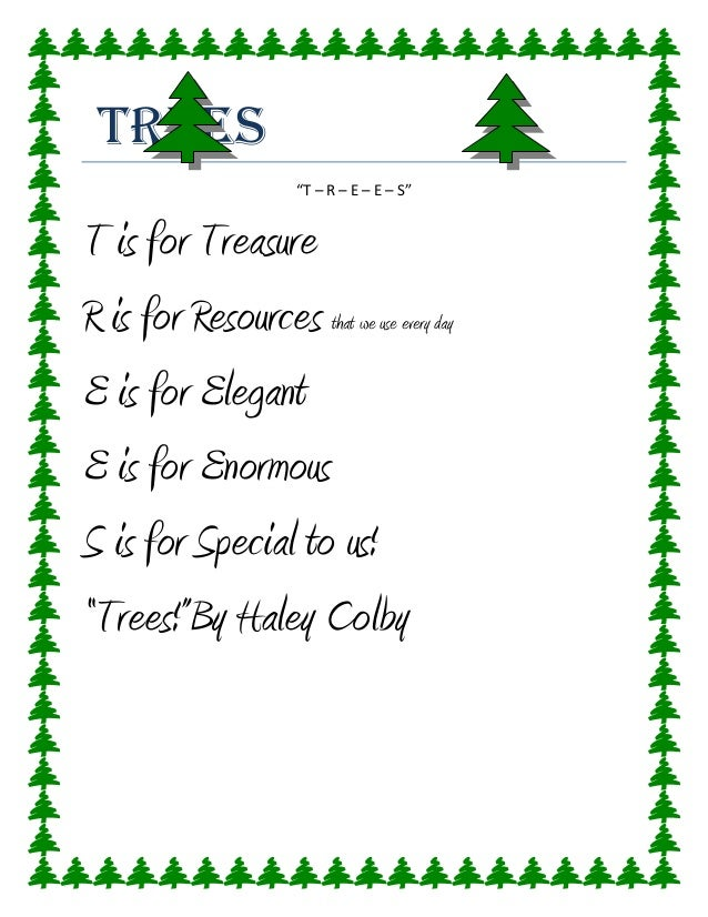 """Trees                       """"T – R – E – E – S""""T is for TreasureR is for Resources that we use every dayE is for ElegantE ..."""