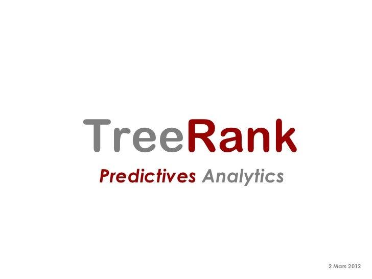 TreeRankPredictives Analytics                        2 Mars 2012