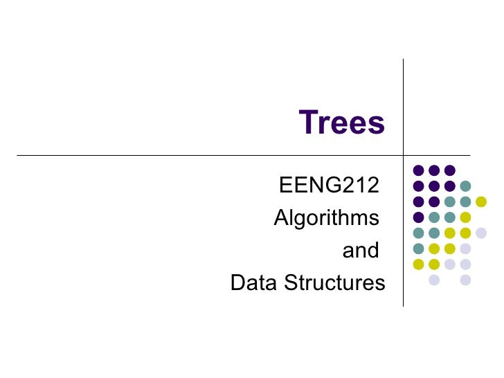 Trees    EENG212    Algorithms           andData Structures