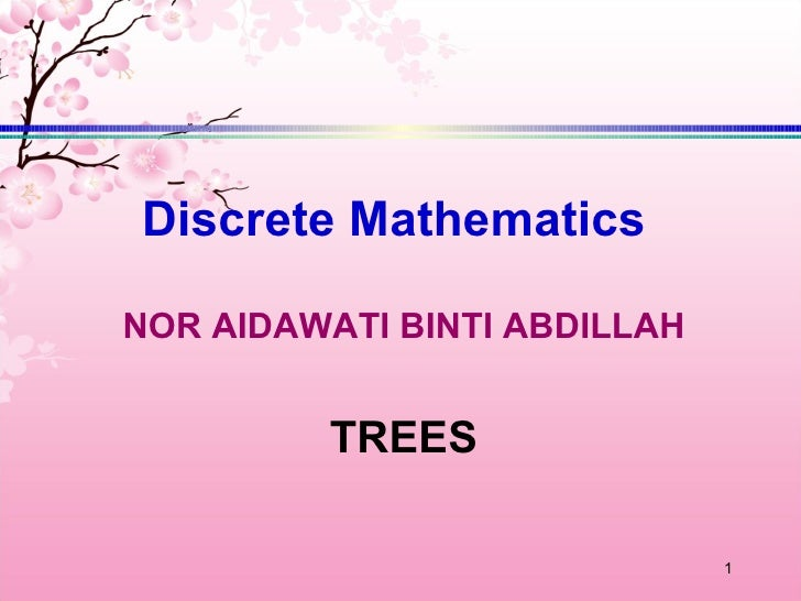 Discrete MathematicsNOR AIDAWATI BINTI ABDILLAH         TREES                              1