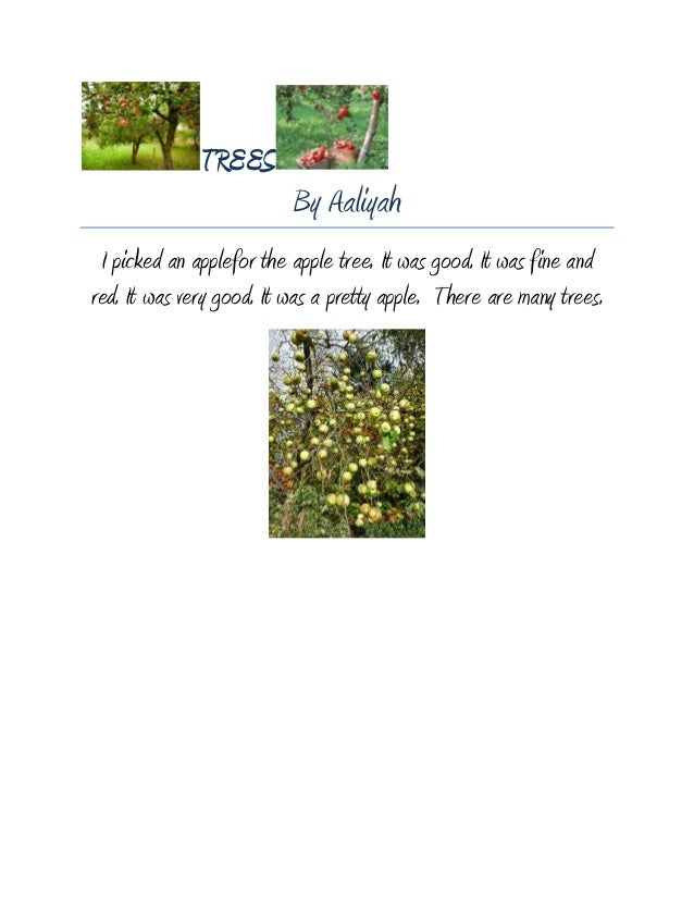 TREES                          By Aaliyah I picked an applefor the apple tree. It was good. It was fine andred. It was ver...