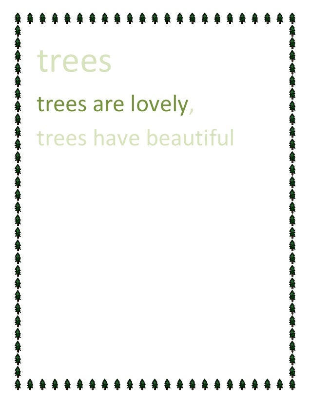 treestrees are lovely,trees have beautiful