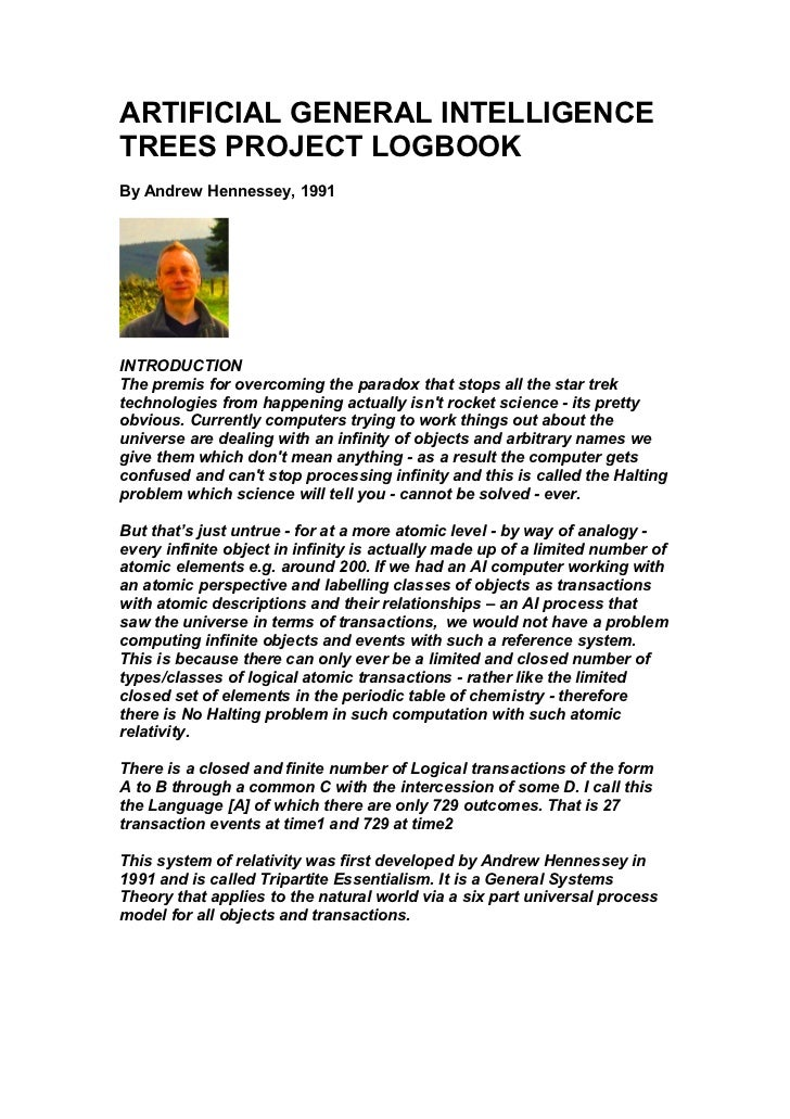 ARTIFICIAL GENERAL INTELLIGENCETREES PROJECT LOGBOOKBy Andrew Hennessey, 1991INTRODUCTIONThe premis for overcoming the par...