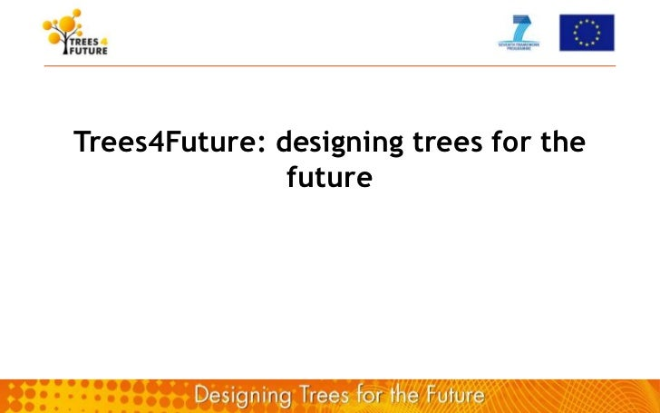 Trees4Future: designing trees for the               future