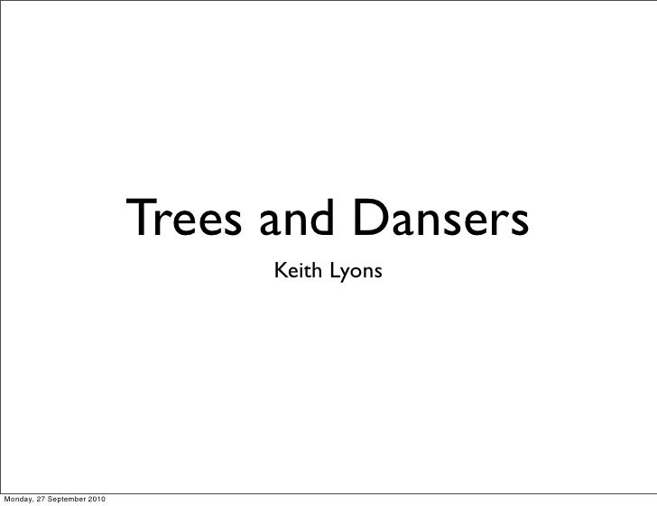 Trees and Dansers                                   Keith Lyons     Monday, 27 September 2010