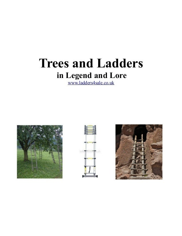 Trees and Ladders in Legend and Lore www.ladders4sale.co.uk