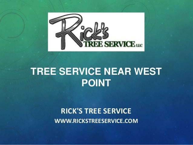 RICK'S TREE SERVICE WWW.RICKSTREESERVICE.COM TREE SERVICE NEAR WEST POINT