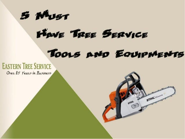 5 Must Have Tree Service Tools And Equipments
