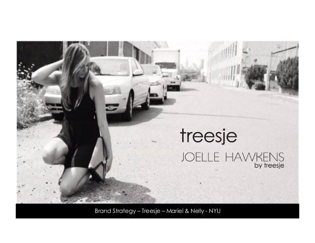 Brand Strategy – Treesje – Mariel & Nelly - NYU