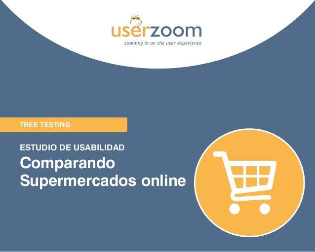 1 TREE TESTING ESTUDIO DE USABILIDAD Comparando Supermercados online