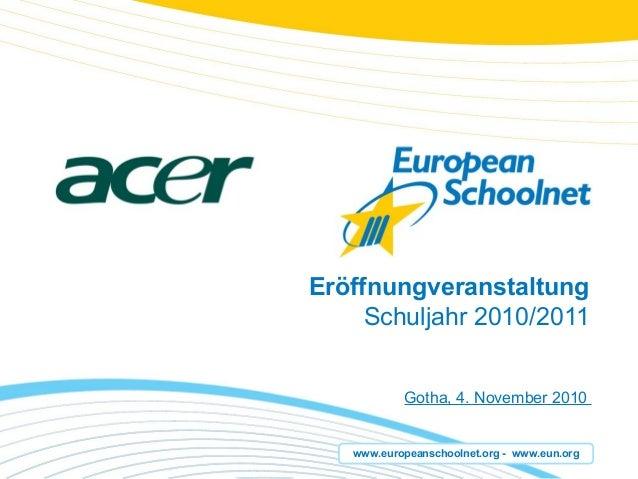 www.europeanschoolnet.org - www.eun.org Eröffnungveranstaltung Schuljahr 2010/2011 Gotha, 4. November 2010