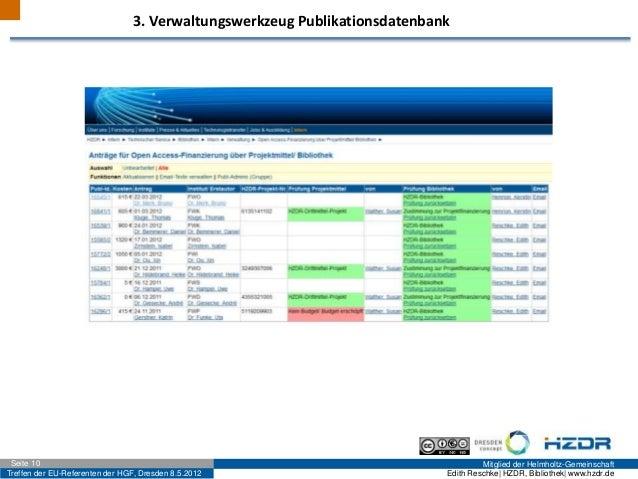 Treffen der EU-Referenten der HGF, Dresden 8.5.2012 Mitglied der Helmholtz-GemeinschaftSeite 10 Edith Reschke| HZDR, Bibli...