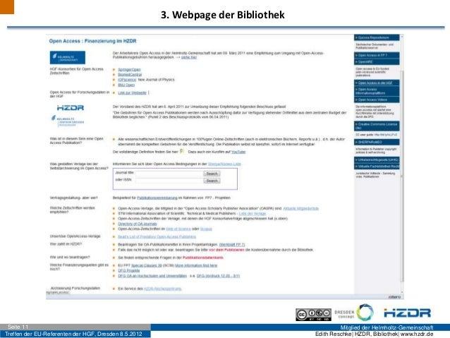Treffen der EU-Referenten der HGF, Dresden 8.5.2012 Mitglied der Helmholtz-GemeinschaftSeite 11 Edith Reschke| HZDR, Bibli...