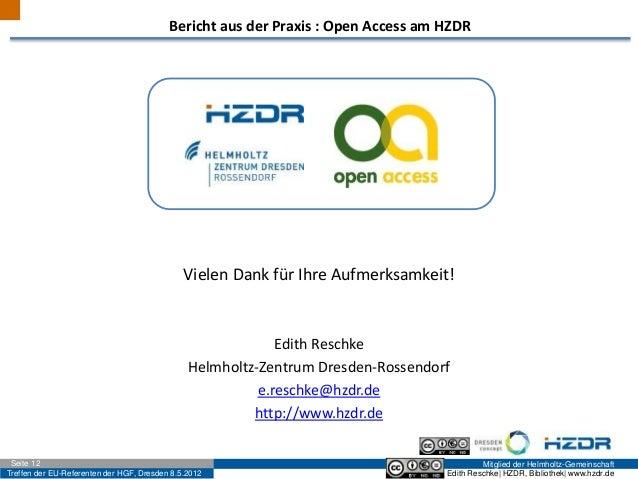 Treffen der EU-Referenten der HGF, Dresden 8.5.2012 Mitglied der Helmholtz-GemeinschaftSeite 12 Edith Reschke| HZDR, Bibli...
