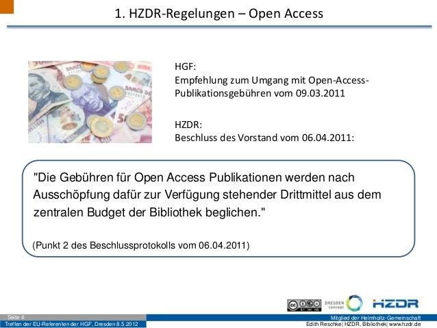 Treffen der EU-Referenten der HGF, Dresden 8.5.2012 Mitglied der Helmholtz-GemeinschaftSeite 4 Edith Reschke| HZDR, Biblio...