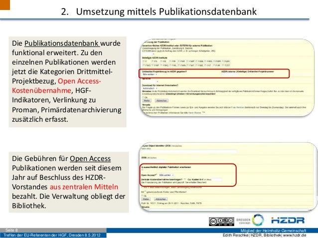 Treffen der EU-Referenten der HGF, Dresden 8.5.2012 Mitglied der Helmholtz-GemeinschaftSeite 8 Edith Reschke| HZDR, Biblio...