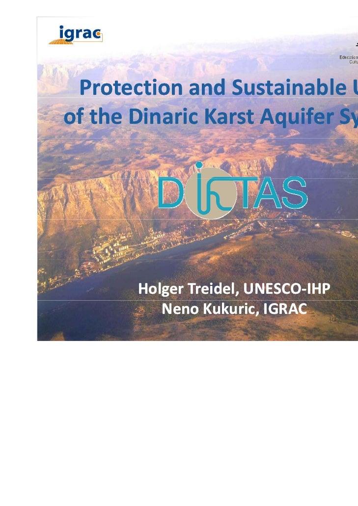 ProtectionandSustainableUseoftheDinaricKarstAquiferSystem       HolgerTreidel,UNESCO‐IHP          NenoKukuric,...
