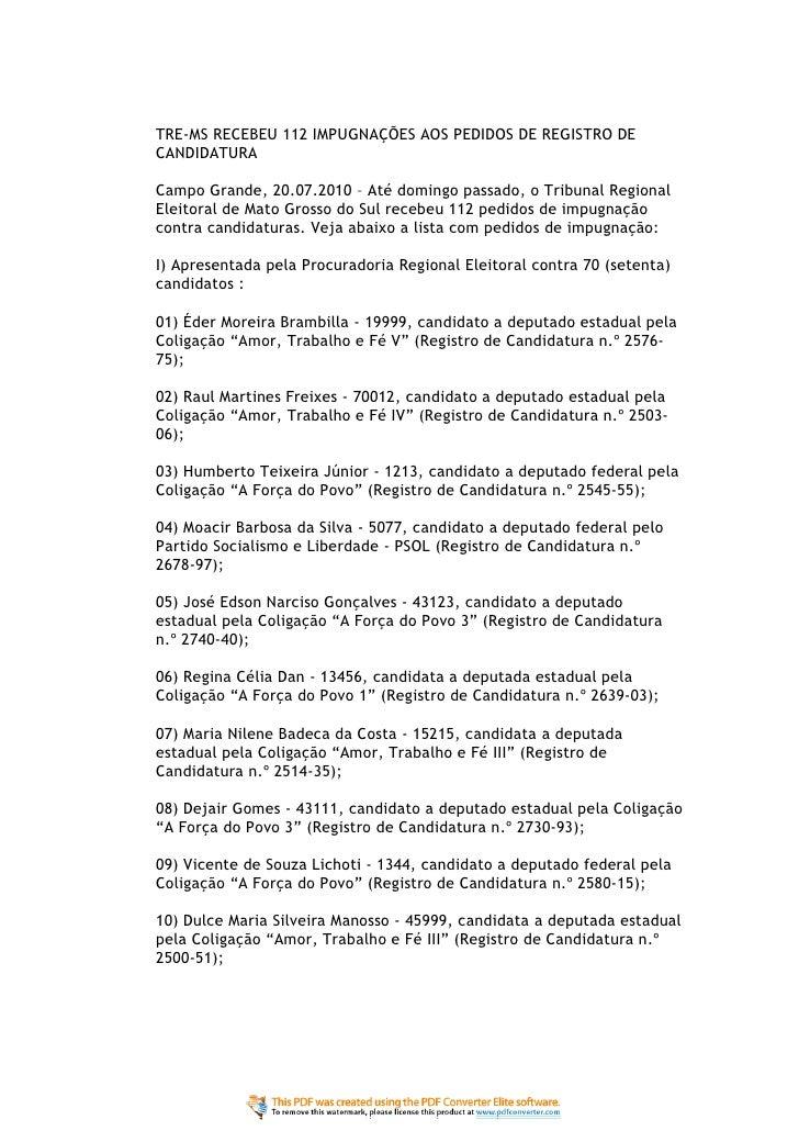 TRE-MS RECEBEU 112 IMPUGNAÇÕES AOS PEDIDOS DE REGISTRO DE CANDIDATURA  Campo Grande, 20.07.2010 – Até domingo passado, o T...