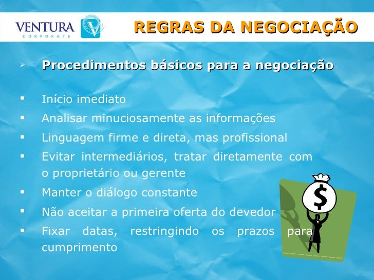 <ul><li>Procedimentos básicos para a negociação </li></ul><ul><li>Início imediato </li></ul><ul><li>Analisar minuciosament...