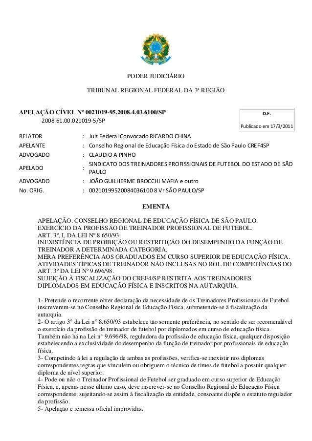 PODER JUDICIÁRIO TRIBUNAL REGIONAL FEDERAL DA 3ª REGIÃO APELAÇÃO CÍVEL Nº 0021019-95.2008.4.03.6100/SP 2008.61.00.021019-5...