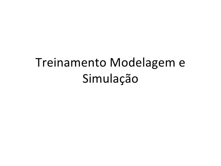Treinamento Modelagem e Simulação