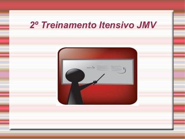 2º Treinamento Itensivo JMV      Controle Processual