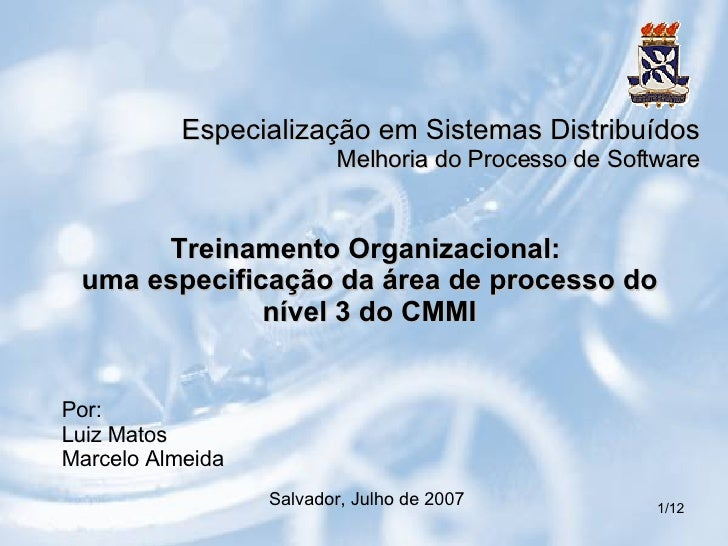 Treinamento Organizacional:  uma especificação da área de processo do nível 3 do CMMI Especialização em Sistemas Distribuí...