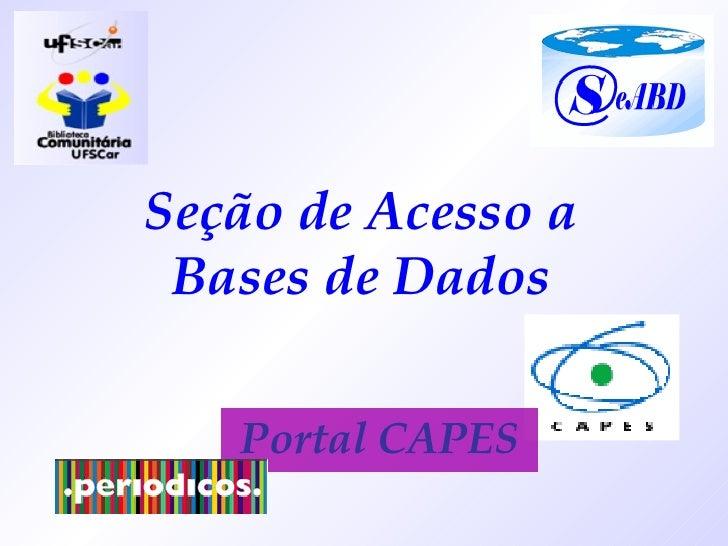 Seção de Acesso a Bases de Dados Portal CAPES
