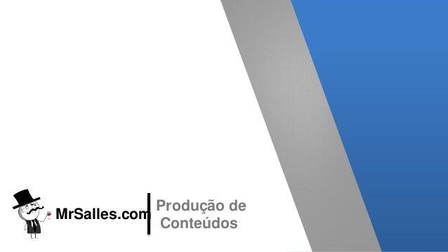 Produção de Conteúdos MrSalles.com