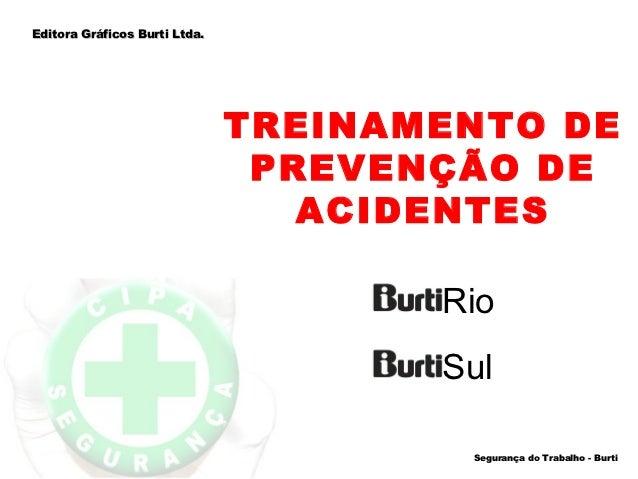 Editora Gráficos Burti Ltda.                               TREINAMENTO DE                                PREVENÇÃO DE     ...