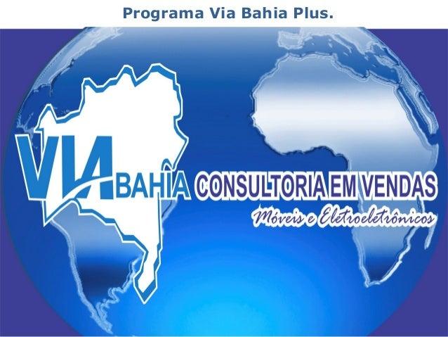 Programa Via Bahia Plus.