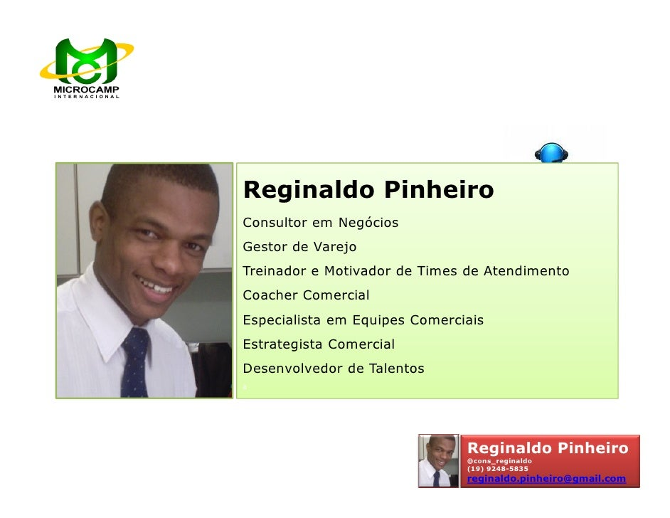 Reginaldo PinheiroConsultor em NegóciosGestor de VarejoTreinador e Motivador de Times de AtendimentoCoacher ComercialEspec...