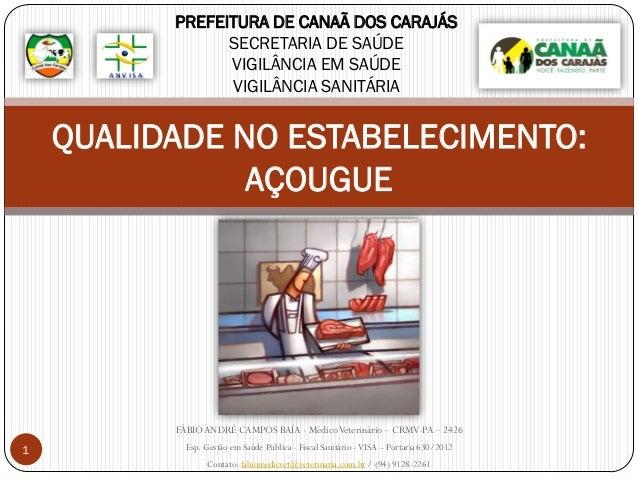 PREFEITURA DE CANAÃ DOS CARAJÁS SECRETARIA DE SAÚDE VIGILÂNCIA EM SAÚDE VIGILÂNCIA SANITÁRIA  QUALIDADE NO ESTABELECIMENTO...