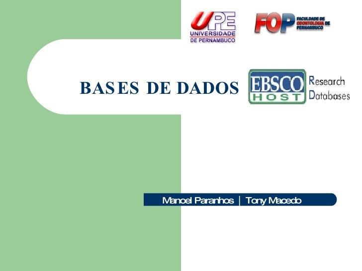 BASES DE DADOS   Manoel Paranhos  |  Tony Macedo